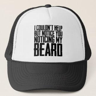 Notice You Noticing My Beard Trucker Hat