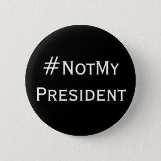 #NotMyPresident 2 Inch Round Button