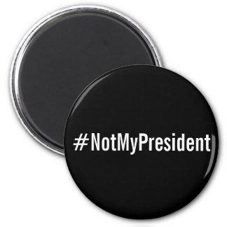 #NotMyPresident, white letters on black magnet