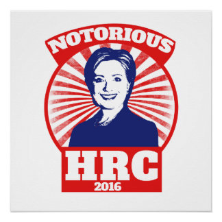 Notorious HRC hillary Clinton 2016 Poster