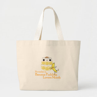 NOVEMBER IS BANANA PUDDING LOVERS MONTH LARGE TOTE BAG