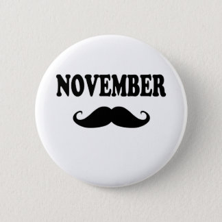November Moustache!!! 2 Inch Round Button