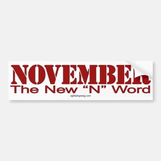 "November ""N Word"" Bumper Sticker"