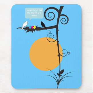 Now! Don't tell me these are mine Mouse Pad