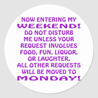 Now Entering My Weekend Do Not Disturb Me Classic Round Sticker