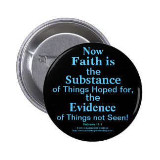 Now Faith Is Substance, Things Hoped for, Evidence 2 Inch Round Button