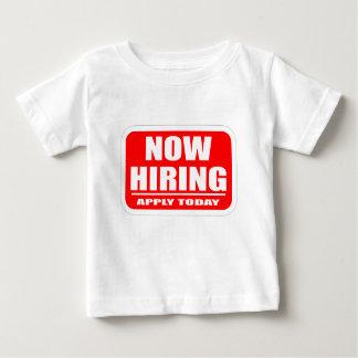 Now Hiring Baby T-Shirt