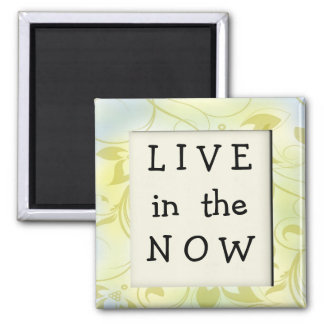 NOW Inspirational Motivational Quote Magnet
