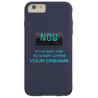Now is the Time to Live Your Dream iPhone Case