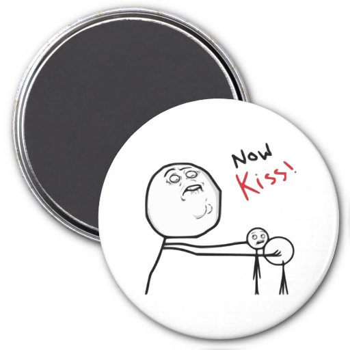Now Kiss Rage Face Comic Meme Fridge Magnets