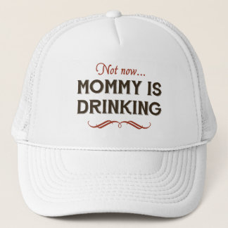 Now Now, Mommy is Drinking Trucker Hat