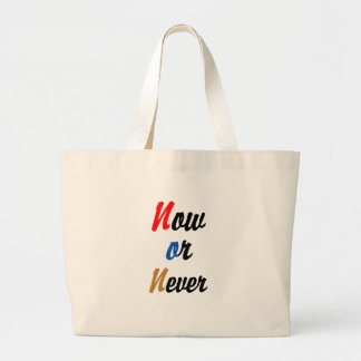 Now or Never Large Tote Bag