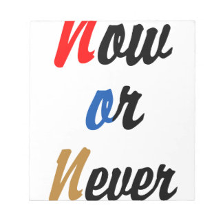 Now or Never Notepad