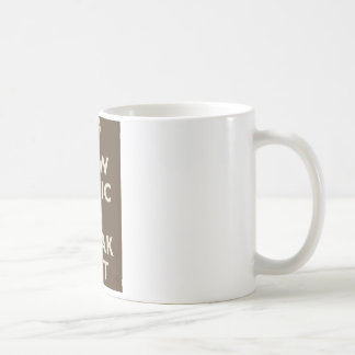 Now Panic And Freak Out Classic White Coffee Mug