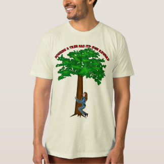 Now THAT Is Tree Hugging! T-Shirt