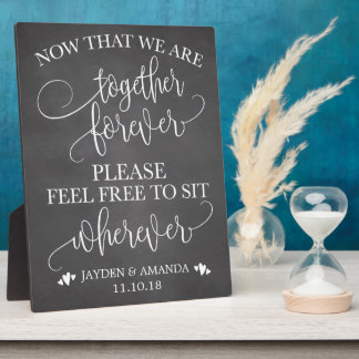 Now That We Are Together Forever Sit Wherever Sign Plaque