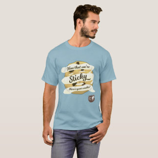 Now That We're Sticky, Here's Your Cookie T-Shirt