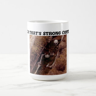Now Thats' Strong Coffee! Skeleton Grave Photo Coffee Mug