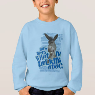 Now That's What I'm Talking About! Sweatshirt