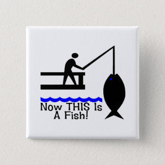 Now THIS Is A Fish 2 Inch Square Button