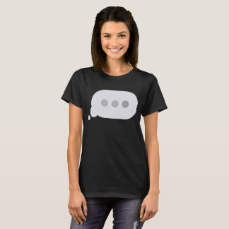 Now Typing Message Bubble Funny T-Shirt
