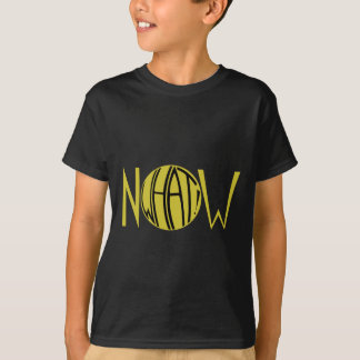 Now What!yellow T-shirt
