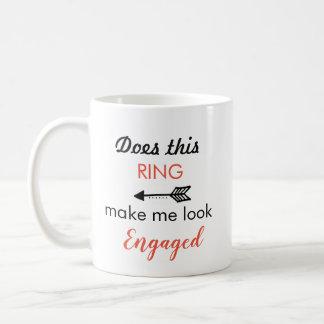 NOW you're engaged Coffee Mug