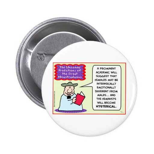 NOWSTRADAMUS feminists hysterical Pins