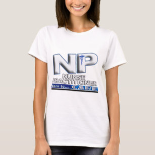 NP - BORN TO CARE SLOGAN - NURSE PRACTITIONER T-Shirt