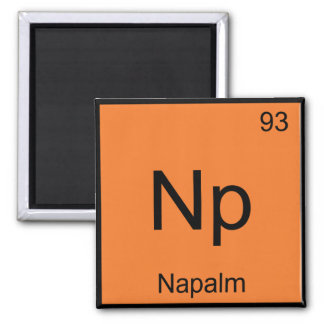 Np - Napalm Chemistry Element Symbol Funny Tee Square Magnet