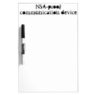 NSA-proof communication device Dry Erase Board