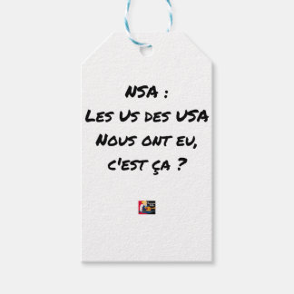 NSA? THE US ONES OF THE USA HAD, IT IS TO US THAT GIFT TAGS