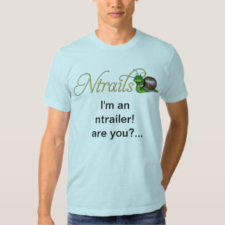 Ntrails in your face tshirt