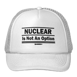 Nuclear Is Not An Option Trucker Hat