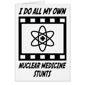 Nuclear Medicine Stunts Card