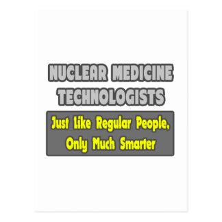 Nuclear Medicine Technologists .. Smarter Postcard