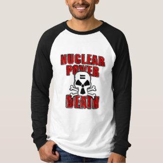 Nuclear Power = Death T-Shirt
