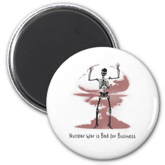Nuclear War is Bad for Business 2 Inch Round Magnet