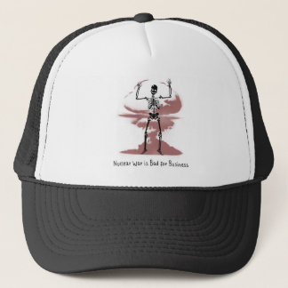 Nuclear War is Bad for Business Trucker Hat