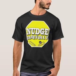 Nudge Carefully T-Shirt
