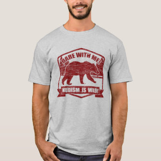 Nudist Bare With Me T-Shirt