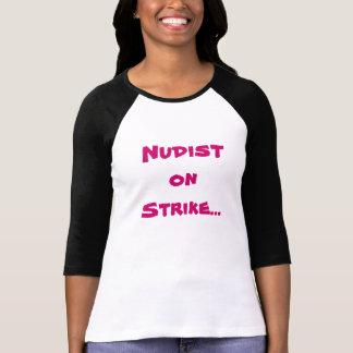Nudist on Strike... T-Shirt