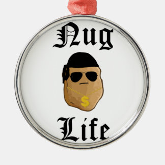 Nug Life Metal Ornament