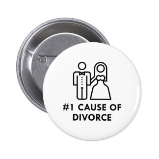 Number 1 Cause Of Divorce 2 Inch Round Button