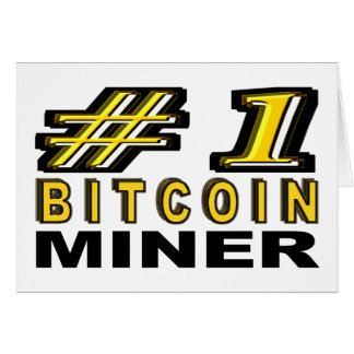 Number One Bitcoin Miner Card