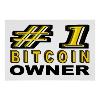 Number One Bitcoin Owner Poster