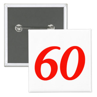Number Sixty 60th Birthday Gifts 2 Inch Square Button