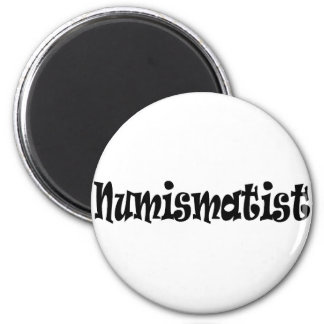 Numismatist T-shirts and Gifts. Magnet