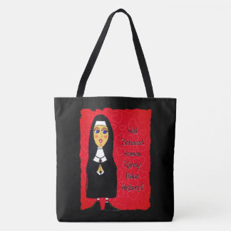 Nun Tote Bag -  Well Behaved Women . . .