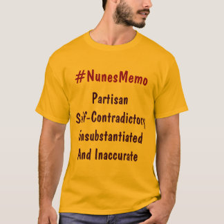 #NunesMemo Partisan Self-Contraditory Unsubstan... T-Shirt